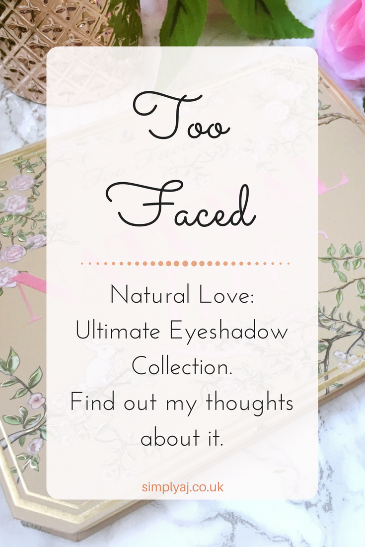 Here's my thoughts on the most recent eyeshadow palette from Too Faced - The Natural Love Collection.