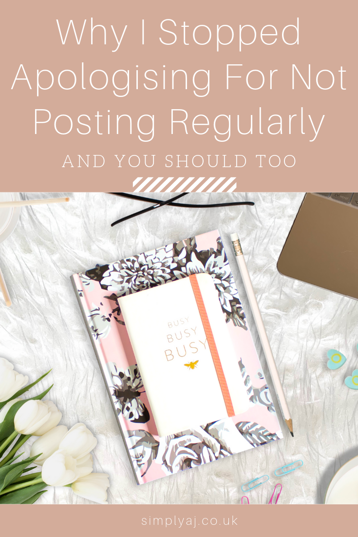 Although I've been posting weekly since my return, today I'm talking about why I stopped apologising for not posting regularly and why you should too.