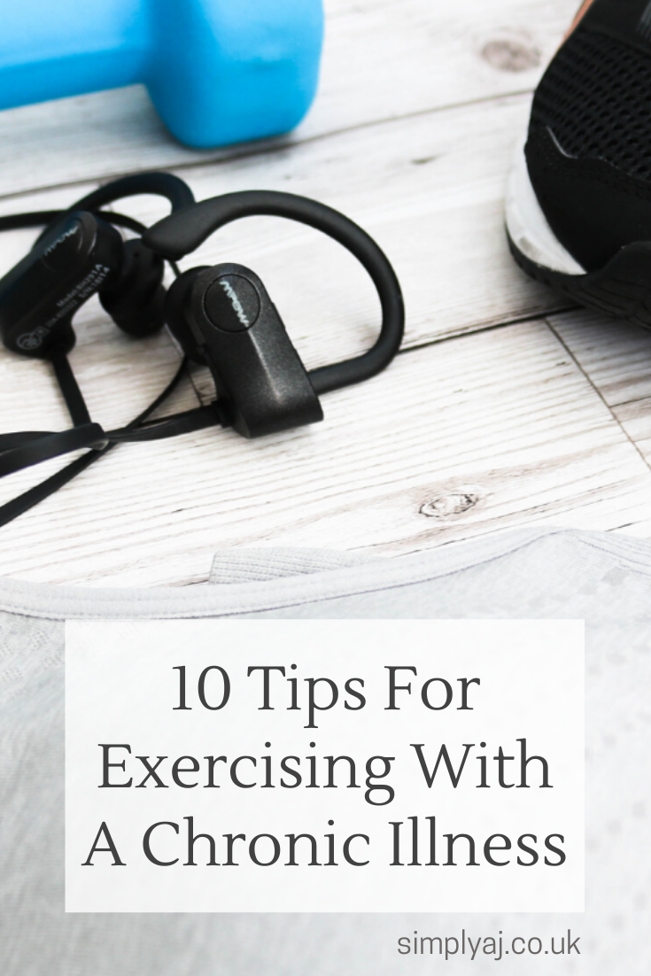 Exercising with chronic illness can be difficult, not one experience is like another. Here's 10 tips to make your fitness routine that little bit easier.