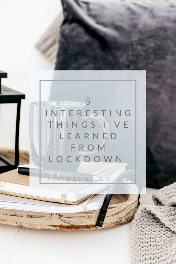 I've spent the last couple of weeks reflecting on lockdown and what I've learned. Here's 5 interesting things I've learned from lockdown.
